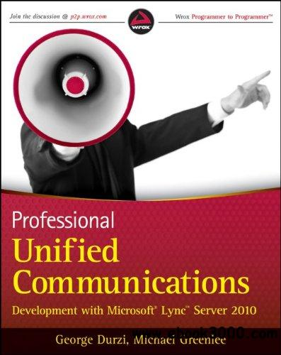 Professional Unified Communications Development with Microsoft Lync Server 2010 free download