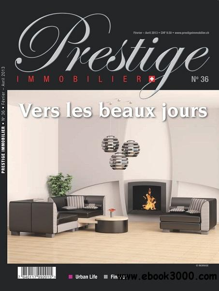 Prestige Immobilier - Fevrier/Avril 2013 free download