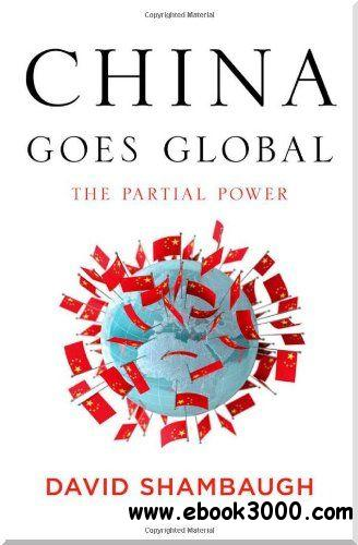 China Goes Global: The Partial Power free download