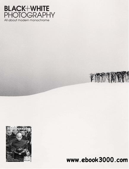 Black + White Photography Magazine February 2013 free download