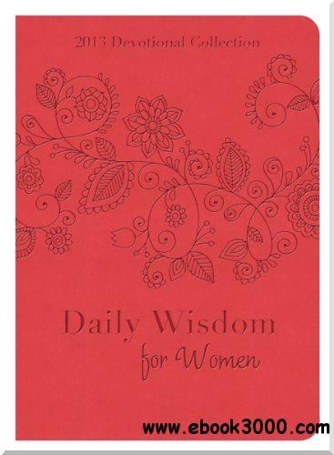 Daily Wisdom for Women: 2013 Devotional Collection free download