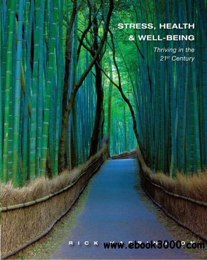Stress, Health and Well-Being: Thriving in the 21st Century free download