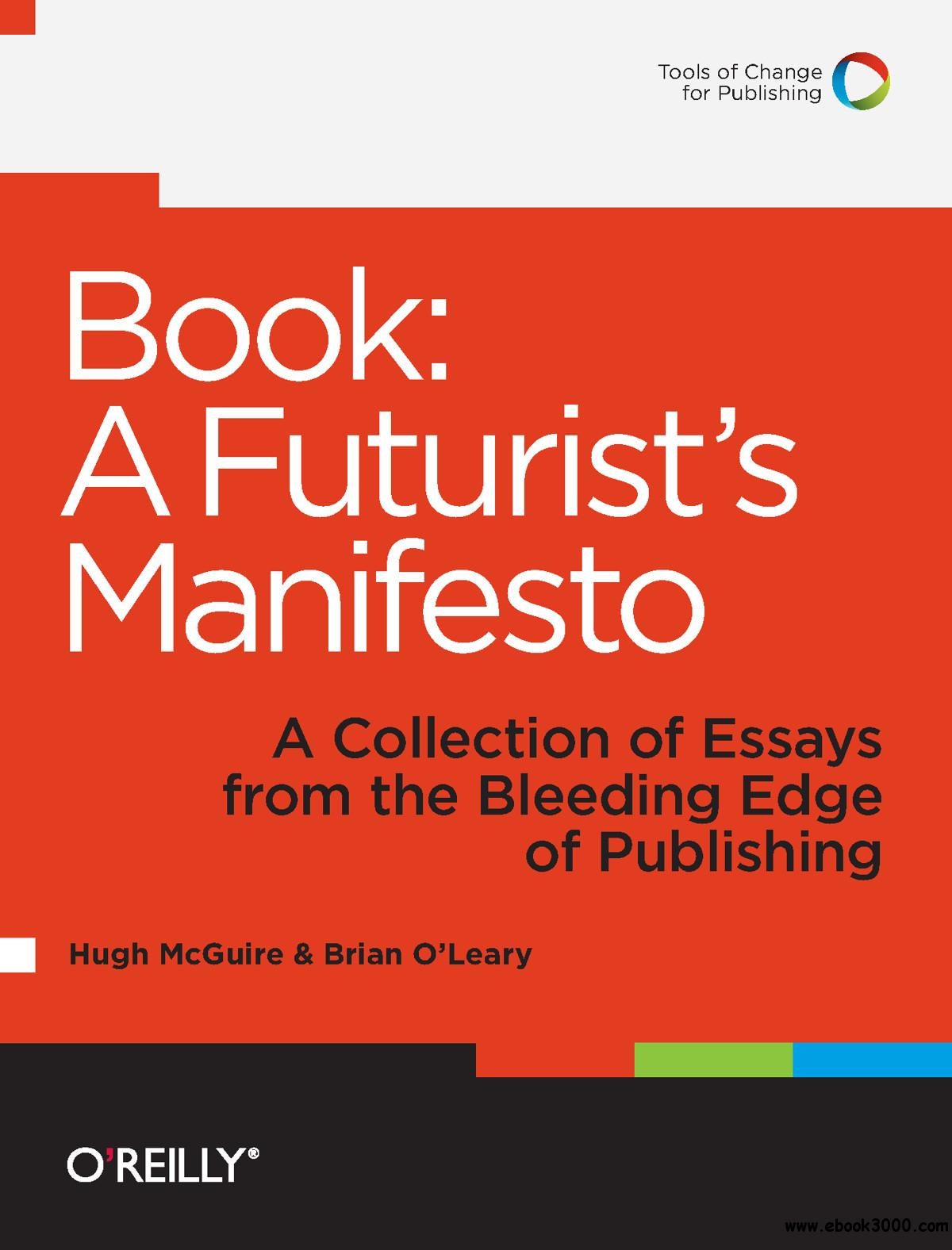 Book: A Futurist's Manifesto: A Collection of Essays from the Bleeding Edge of Publishing free download