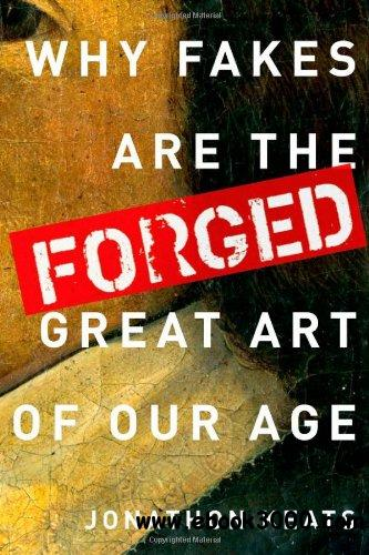 Forged: Why Fakes are the Great Art of Our Age free download