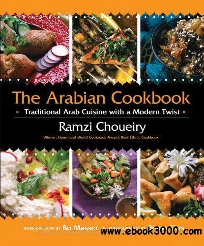 The Arabian Cookbook: Traditional Arab Cuisine with a Modern Twist free download