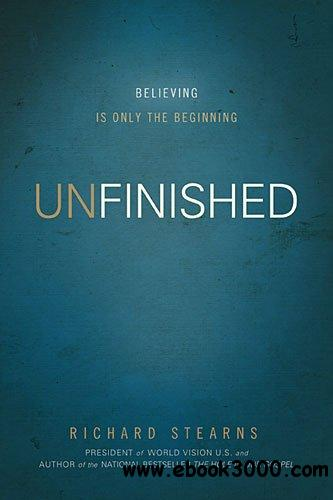 Unfinished: Believing Is Only the Beginning free download