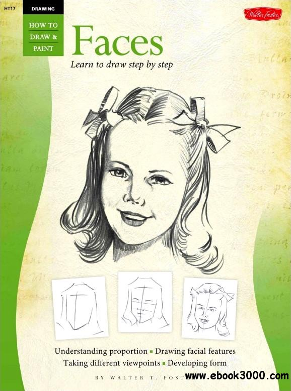 Drawing: Faces: Learn to Draw Step by Step: Vol 1 (How to Draw & Paint) free download