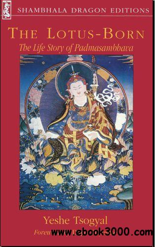 The Lotus Born, The Life Story of Padmasambhava free download
