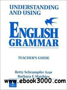 Understanding and Using English Grammar - Teacher's Guide (4th ed.) free download
