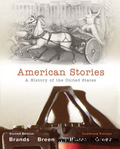 American Stories: A History of The United States, Combined Volume (2nd Edition) free download