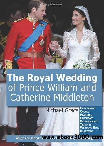 The Royal Wedding of Prince William and Catherine Middleton free download