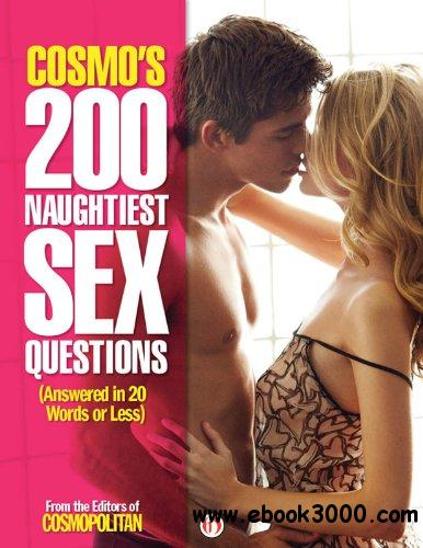 Cosmo's 200 Naughtiest Sex Questions: Answered in 20 Words or Less free download