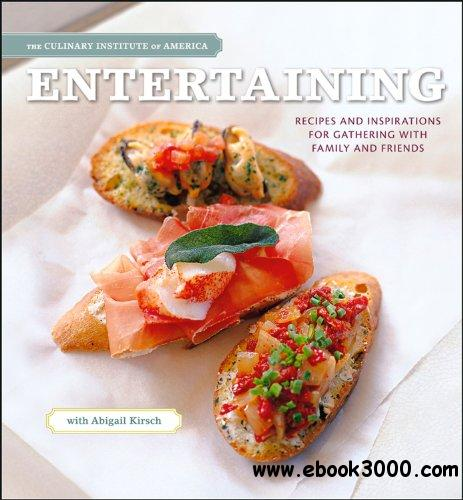 Entertaining: Recipes and Inspirations for Gathering with Family and Friends free download