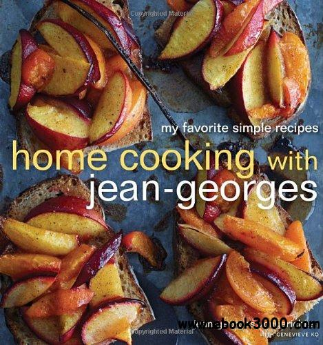 Home Cooking with Jean-Georges: My Favorite Simple Recipes free download