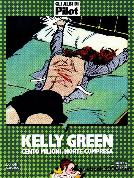 Kelly Green - Volume 3 - Cento Milioni Morte Compresa free download