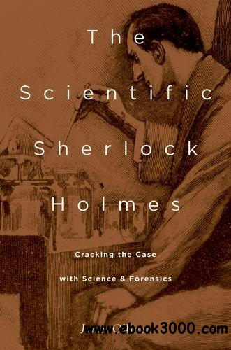 Scientific Sherlock Holmes Cracking the Case with Science and