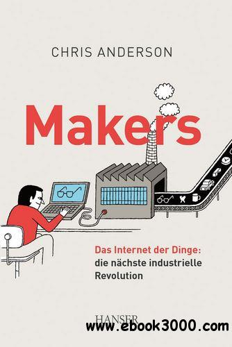 Makers: Das Internet der Dinge: die nachste industrielle Revolution free download