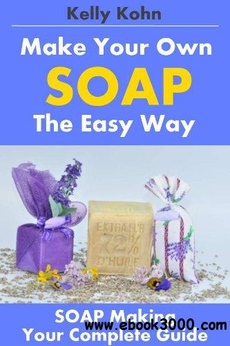 Make Your Own Soap the Easy Way free download