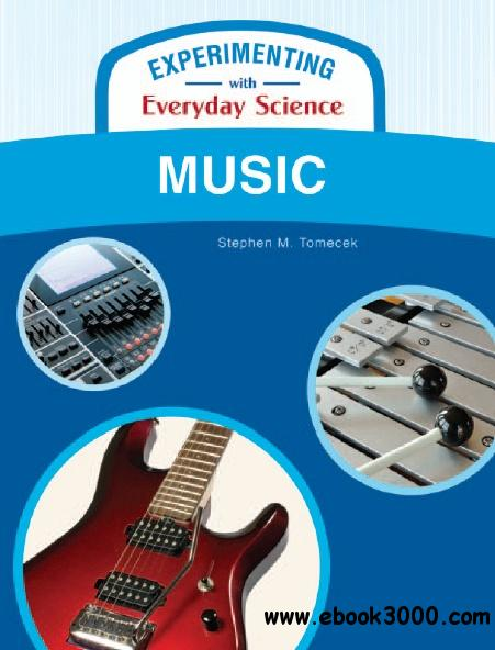 Music (Experimenting with Everyday Science) free download