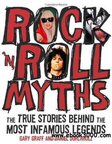 Rock 'n' Roll Myths: The True Stories Behind the Most Infamous Legends free download