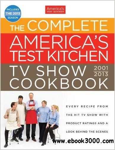 The Complete America's Test Kitchen TV Show Cookbook 2001-2013 free download