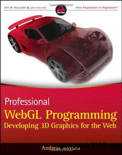Professional WebGL Programming: Developing 3D Graphics for the Web, 2 edition free download