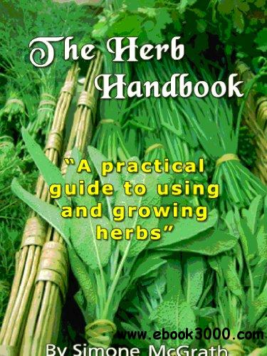 The Herb Handbook: A Practical Guide To Using And Growing Herbs free download