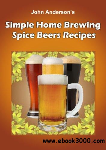 Simple Home Brewing Spice Beer Recipes free download