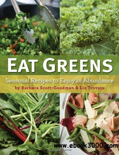 Eat Greens: Seasonal Recipes to Enjoy in Abundance free download