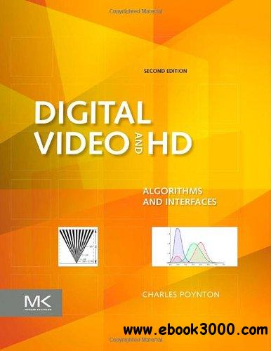 Digital Video and HD, Second Edition: Algorithms and Interfaces free download