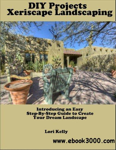 DIY Projects: Xeriscape Landscaping free download