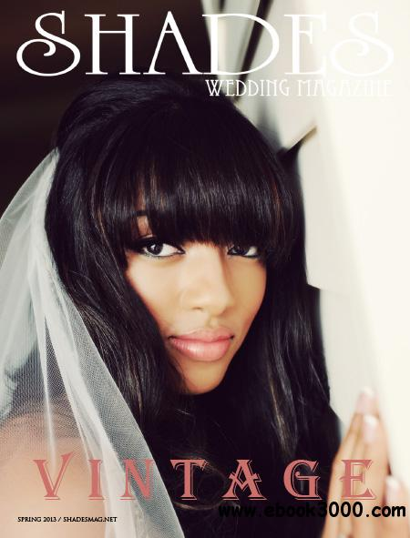 Shades Wedding Magazine - Spring 2013 free download