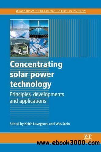 Concentrating solar power technology: Principles, developments and applications free download
