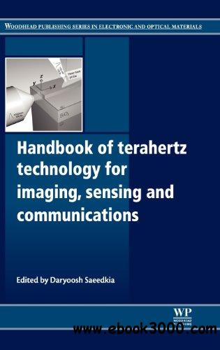 Handbook of Terahertz Technology for Imaging, Sensing and Communications free download