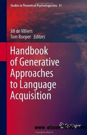 Handbook of Generative Approaches to Language Acquisition free download