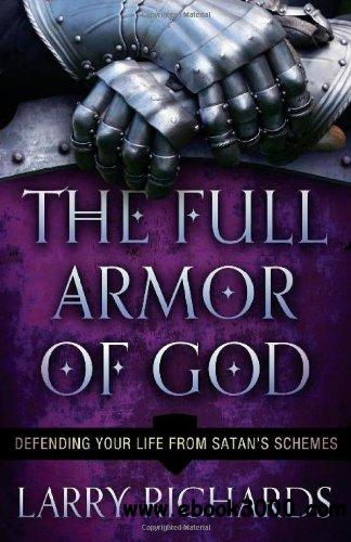 Full Armor of God, The: Defending Your Life From Satan's Schemes free download