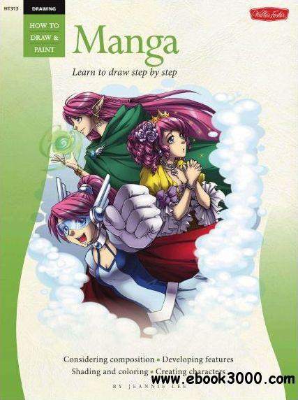 Drawing: Manga: Learn the Art of Manga Step by Step (How to Draw and Paint) free download