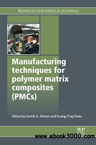 Manufacturing Techniques for Polymer Matrix Composites (PMCs) free download