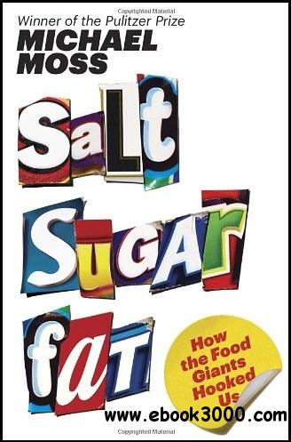 Salt Sugar Fat: How the Food Giants Hooked Us free download