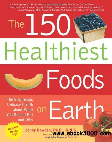 The 150 Healthiest Foods on Earth free download