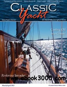 Classic Yacht - March/April 2013 free download