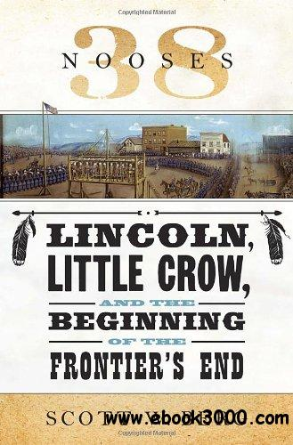 38 Nooses: Lincoln, Little Crow, and the Beginning of the Frontier's End free download