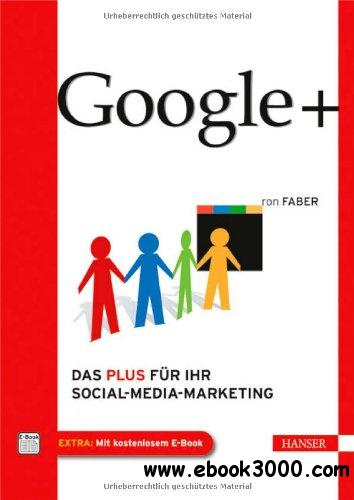Google+: Das Plus fur Ihr Social-Media-Marketing free download
