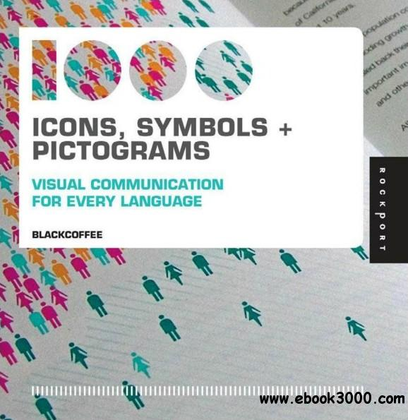1,000 Icons, Symbols, and Pictograms: Visual Communication for Every Language free download