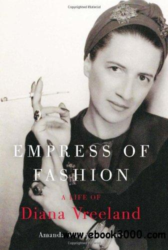 Empress of Fashion: A Life of Diana Vreeland free download
