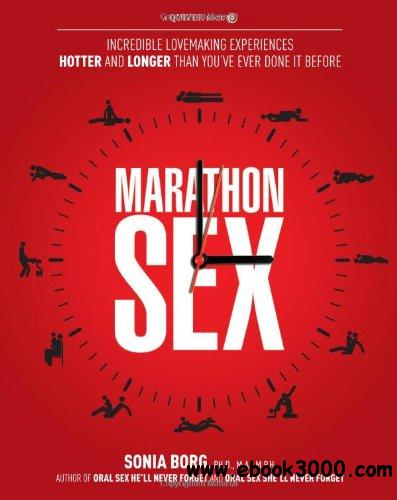Marathon Sex: Incredible Lovemaking Experiences Hotter and Longer Than You've Ever Done It Before free download