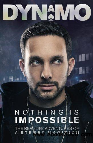 Nothing is Impossible: The Real-Life Adventures of a Street Magician free download