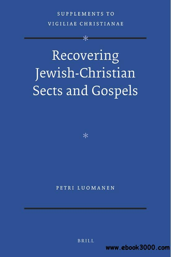 Recovering Jewish-Christian Sects and Gospels free download