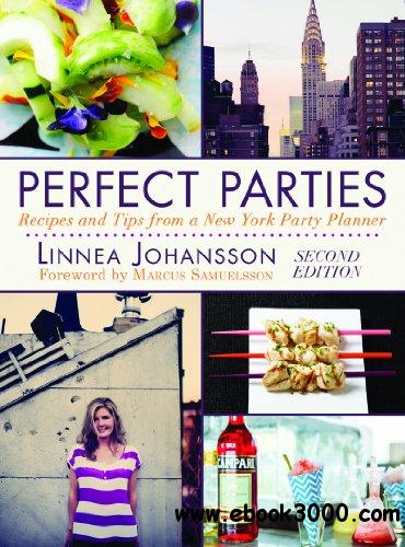 Perfect Parties: Recipes and Tips from a New York Party Planner free download