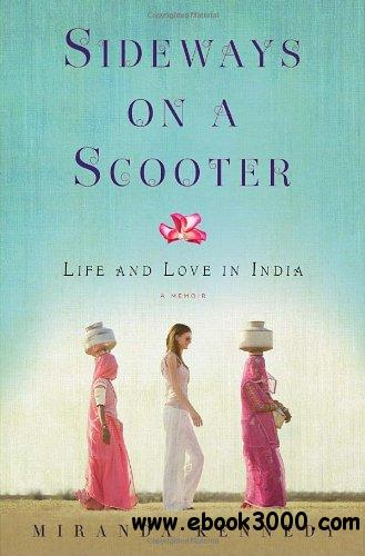 Sideways on a Scooter: Life and Love in India free download
